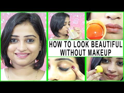 How to look Beautiful without MAKEUP | 7 simple Tips to Get Clear skin, Glowing Skin, Perfect skin