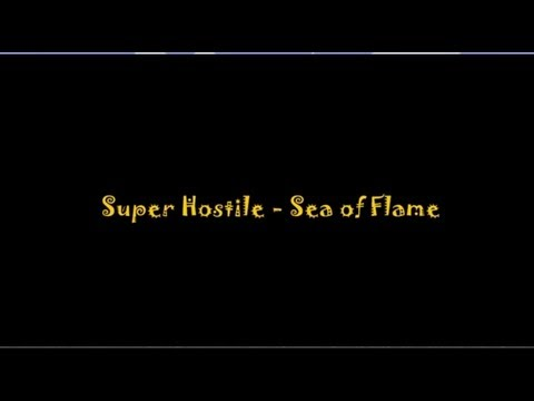 Super Hostile #1 - The Sea of Flame cz.1