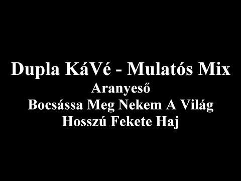 Dupla KáVé - MULATÓS MIX - Aranyeső - Bocsássa Meg - Hosszú Fekete Haj - Dalszöveges Lyric Video