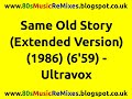 Same Old Story Extended Version Ultravox 80s Club Mixes 80s Club Music 80s Dance Music mp3