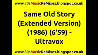 Watch Ultravox Same Old Story video