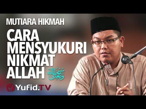 Cara Mensyukuri Nikmat Allah - Ustadz DR Firanda Andirja, MA.