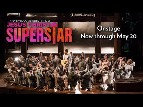 Andrew Lloyd Webber & Tim Rice's JESUS CHRIST SUPERSTAR // Onstage at Lyric Now through May 20