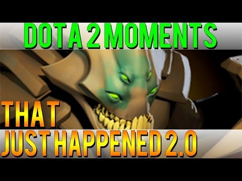 Dota 2 Moments - That Just Happened 2.0