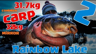 Rainbow Lake 2 / Mirror carp 32kg Common carp 31,70kg