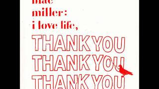 Watch Mac Miller I Love Life, Thank You video