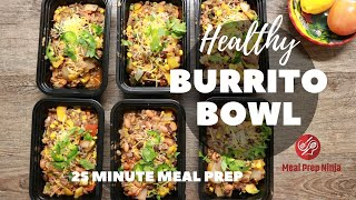 25 Minute Meal Prep Bowls - Easy Healthy Burrito Bowl Recipe