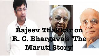 Mr. Rajeev Thakkar on R. C. Bhargava's 'The Maruti Story'
