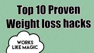 Top 10 Simple Proven Weight loss Trick