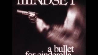 Watch Mindset A Bullet For Cinderella video