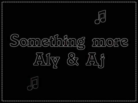 Aly & Aj - Something More