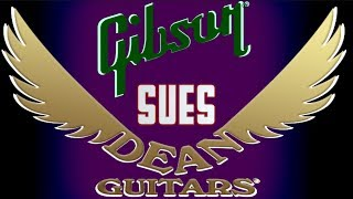 The 7 Reasons Why Gibson is Suing Dean Guitars