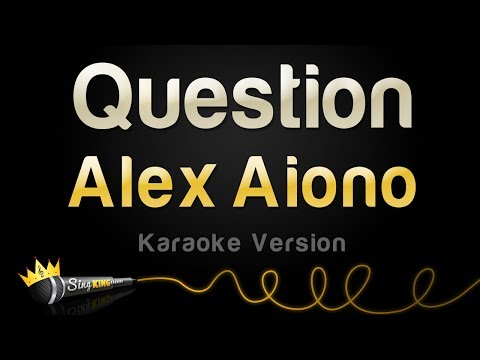 Alex Aiono - Question (Karaoke Version)