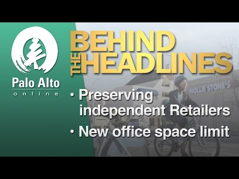 Behind the Headlines- Preserving Independent Retailers, New Office Space Limit