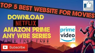 Top 5 best website for download movies || web series | Netflix | Amazon Prime |