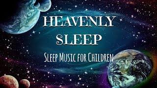 SLEEP Music for Children | HEAVENLY SLEEP | Kids Bedtime Meditation for Deep Sleep