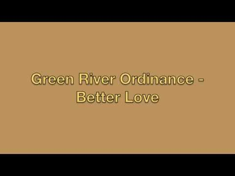 Green River Ordinance - Better Love