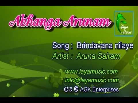 Brindavana nilaye    Abhanga Arunam  Aruna Sairam