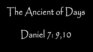 The Ancient of Days: Daniel 7:9,10...coming soon...(John8thirtytwo Publishing)