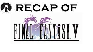What happened in Final Fantasy V? (RECAPitation)