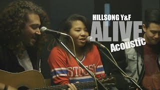 Hillsong Young And Free - Alive - Acoustic - HD - Y&F