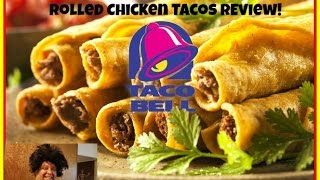 Taco Bell® Rolled Chicken Tacos REVIEW!!