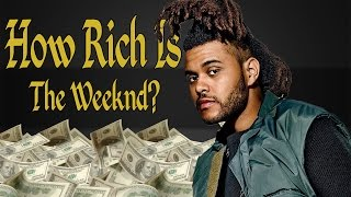 How Rich Is The Weeknd? Net Worth 2017