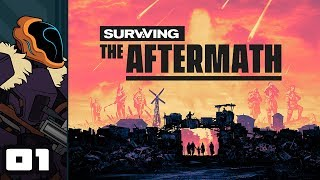 Let's Play Surviving The Aftermath - PC Gameplay Part 1 - Fort Trashville Will Not Fall!