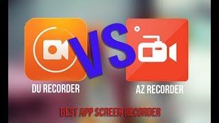 Best app screen recorder [REVIEW AZ Screen recorder VS DU Screen recorder]