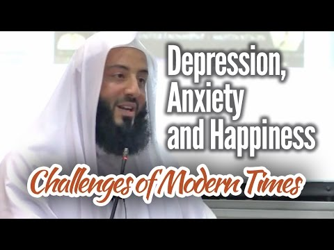 Depression, Anxiety and Happiness: Challenges of Modern Times - Ustadh Wahaj Tarin