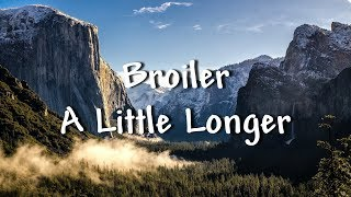 Broiler - A Little Longer (Lyrics)