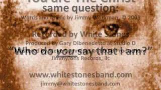 White Stones - You Are The Christ