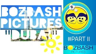 "Bozbash Pictures ""Dubai"" HD  (part 2)  2013"