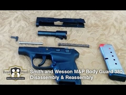 Gun Disassembly & Assembly Guide: S&W M&P BodyGuard 380    CCW Guardian