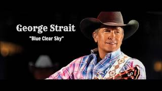 Watch George Strait Blue Clear Sky video