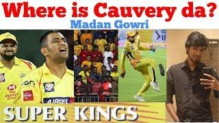 Where is Cauvery Da?   Chennai Super Kings   Tamil   Madan Gowri