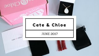Cate & Chloe Subscription Box Unboxing JUNE 2017