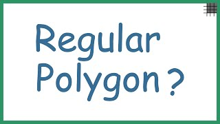 What is a Regular Polygon?