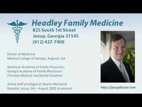 Jesup Doctor - Intro to Headley Family Medicine, Wayne County, Jesup GA