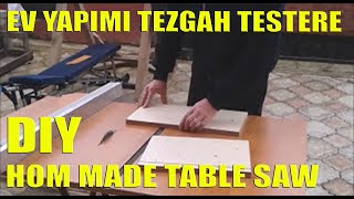 EV YAPIMI TEZGAH TESTERE ( HOME MADE TABLE SAW )