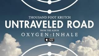 Download Lagu Thousand Foot Krutch: Untraveled Road (Official Audio) Gratis STAFABAND