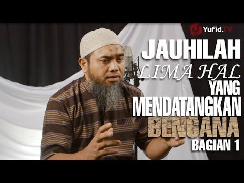 Serial Wasiat Nabi (31): Jauhilah Lima Hal Yang Mendatangkan Bencana 01 - Ustadz Afifi Abdul Wadud