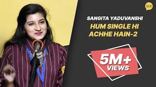 Hum Single Hi Ache Hain - Part 2   Sangita Yaduvanshi   The Social House Poetry   Whatashort