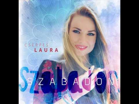 Cserpes Laura - Szabadon