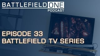 Battlefield Tv Series Battlefieldone Podcast Ep 33