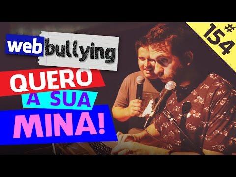 WEBBULLYING #154 - QUERO SUA MINA! (UBERLÂNDIA,MG) Vídeos de zueiras e brincadeiras: zuera, video clips, brincadeiras, pegadinhas, lançamentos, vídeos, sustos
