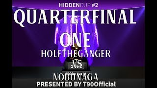 Hidden Cup 2 Quarterfinal ONE - holftheganger vs nobunaga