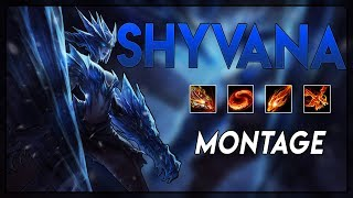 "Shyvana Montage ""Best Shyvana Plays"" | League of Legends - 2018"