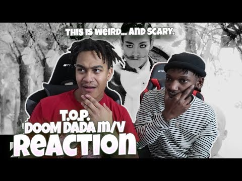 T.O.P - DOOM DADA M/V - REACTION