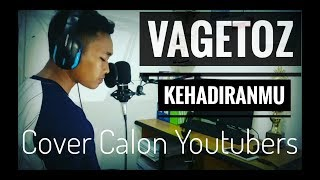 Kehadiranmu - Vagetoz 》 Cover By. Calon Youtubers
